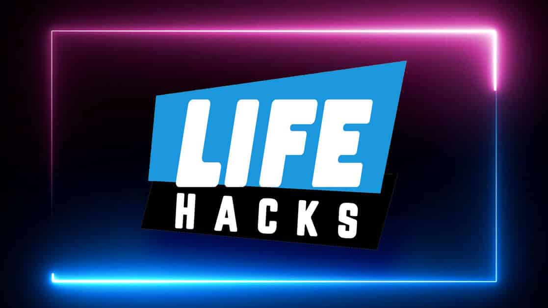 the best life hacks